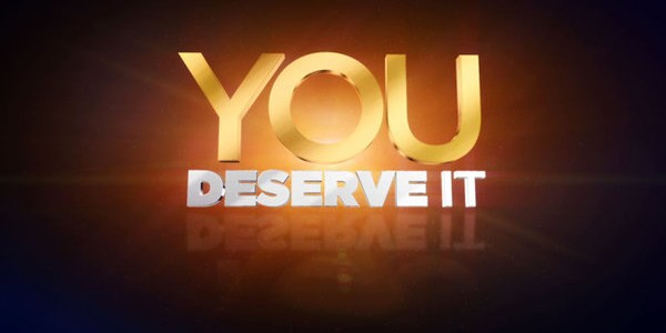 What do you deserve? Seriously. Have you ever thought about it? Do you wonder what your purpose in life is? Are you serving that purpose in anyway or are you wasting your drive, your passion, your ambition away watching TV or doing meaningless tasks that take over something more important like: Self Improvement!